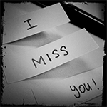 i miss you..i miss you